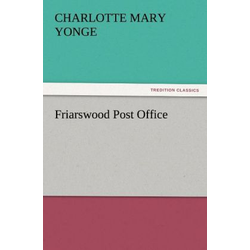 Friarswood Post Office als Buch von Charlotte Mary Yonge