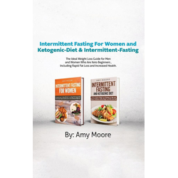 Intermittent Fasting For Women and Ketogenic-Diet & Intermittent-Fasting als Buch von Amy Moore