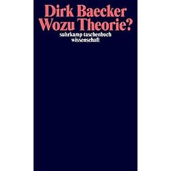 Wozu Theorie?. Dirk Baecker  - Buch
