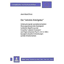 Der «indirekte Arbeitgeber». Jean-Marie Fèvre  - Buch