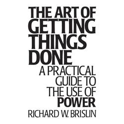 The Art of Getting Things Done als Buch von Richard Brislin