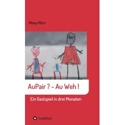 AuPair ? - Au weh !: eBook von Mony Mürr