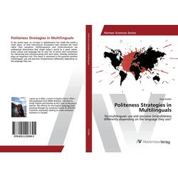 Politeness Strategies in Multilinguals als Buch von Anja Zottler
