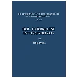 Der Tuberkulöse im Strafvollzug. Th. Johannes  - Buch