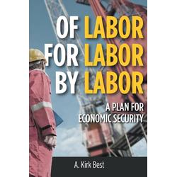 Of Labor for Labor by Labor als Taschenbuch von A. Kirk Best