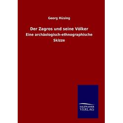 Der Zagros und seine Völker als Buch von Georg Hüsing