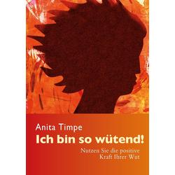 Ich bin so wütend! als Buch von Anita Timpe