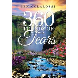 360 Pounds of Tears als Buch von Ben Colarossi