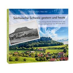Sächsische Schweiz gestern und heute