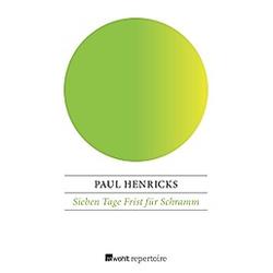 Sieben Tage Frist für Schramm. Paul Henricks  - Buch