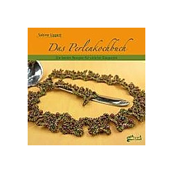 Das Perlenkochbuch. Sabine Lippert  - Buch