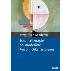 Schematherapie bei Borderline-Persönlichkeitsstörung: eBook von Arnoud Arntz/ Hannie van Genderen