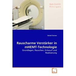 Rauscharme Verstärker in mHEMT-Technologie als Buch von Daniel Sonner