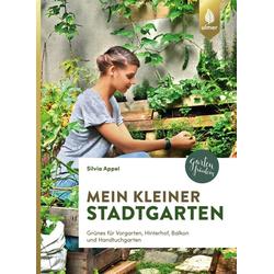 Mein kleiner Stadtgarten als Buch von Silvia Appel