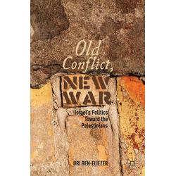 Old Conflict New War als Buch von U. Ben-Eliezer