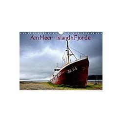 Am Meer - Islands Fjorde (Wandkalender 2021 DIN A4 quer)