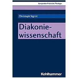 Diakoniewissenschaft. Christoph Sigrist  - Buch