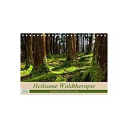 Heilsame Waldtherapie - Waldbaden nach Shinrin Yoku (Tischkalender 2021 DIN A5 quer)