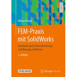 FEM-Praxis mit SolidWorks als Buch von Michael Brand