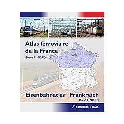 Atlas ferroviaire de la France - Nordb / Eisenbahnatlas Frankreich - Nord - Buch