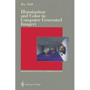 Illumination and Color in Computer Generated Imagery Monographs in Visual Communication