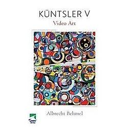 Küntsler V. Albrecht Behmel  - Buch