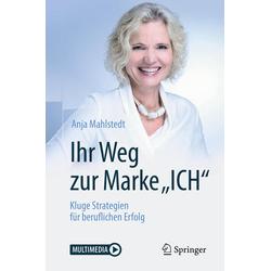 Ihr Weg zur Marke ICH als Buch von Anja Mahlstedt