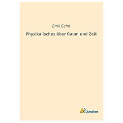 Physikalisches über Raum und Zeit. Emil Cohn  - Buch