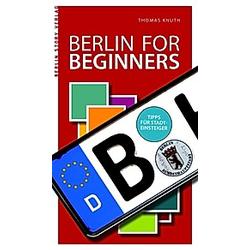 Berlin for Beginners. Thomas Knuth  - Buch