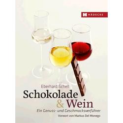 Schokolade & Wein als Buch von Eberhard Schell