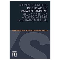 Die Erklärung sozialen Handelns. Clemens Kroneberg  - Buch
