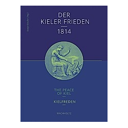 Der Kieler Frieden 1814; The Peace of Kiel; Kielfreden - Buch