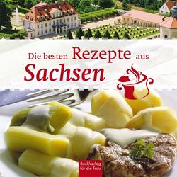 Die besten Rezepte aus Sachsen als Buch von Ute Scheffler/ Scheffler Ute