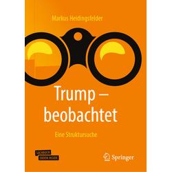 Trump - beobachtet als Buch von Markus Heidingsfelder
