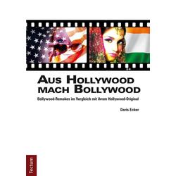 Aus Hollywood mach Bollywood: eBook von Doris Ecker