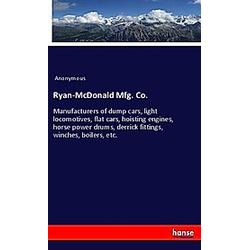 Ryan-McDonald Mfg. Co.. Anonym  - Buch
