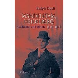Mandelstam  Heidelberg. Ralph Dutli  Ossip Mandelstam  - Buch