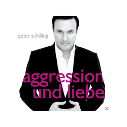 Peter Schilling - Aggression Und Liebe (CD)