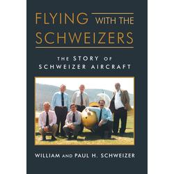 Flying with the Schweizers als Buch von William Schweizer/ Paul H. Schweizer