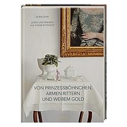 Von Prinzessböhnchen  armen Rittern und weißem Gold. Doris Zehr  - Buch