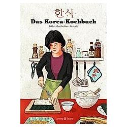 Das Korea-Kochbuch. Sunkyoung Jung  Minbok Kou  Yun-Ah Kim  - Buch