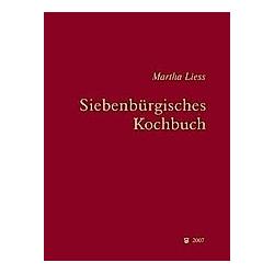 Siebenbürgisches Kochbuch. Martha Liess  - Buch