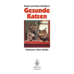 Gesunde Katzen als Buch von Heinz Mehlhorn