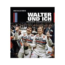 Walter und ich. Christian Geistdörfer  - Buch