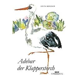 Adebar  der Klapperstorch. Edith Bergner  - Buch