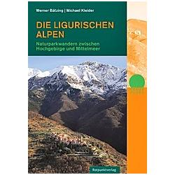 Die Ligurischen Alpen. Werner Bätzing  Michael Kleider  - Buch