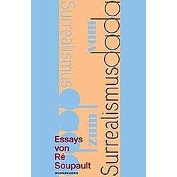 Vom Dadaismus zum Surrealismus. Ré Soupault  - Buch