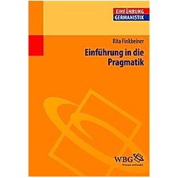 Einführung in die Pragmatik. Rita Finkbeiner  - Buch