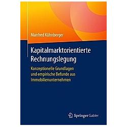 Kapitalmarktorientierte Rechnungslegung. Manfred Kühnberger  - Buch