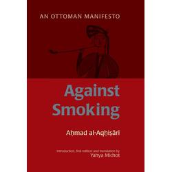 Against Smoking: eBook von Ahmad al-Rumi al-Aqhisari